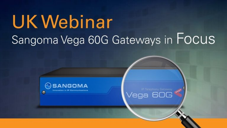 Sangoma Vega 60G Gateways in Focus