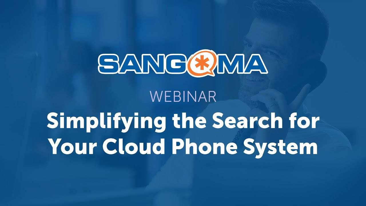 Simplifying the Search for Your Cloud Phone System