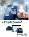 Is it Time to Virtualize?