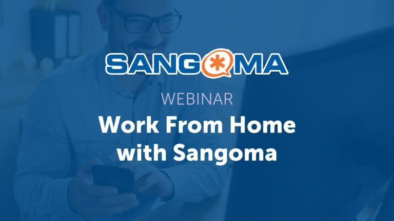 Webinar: Work From Home with Sangoma