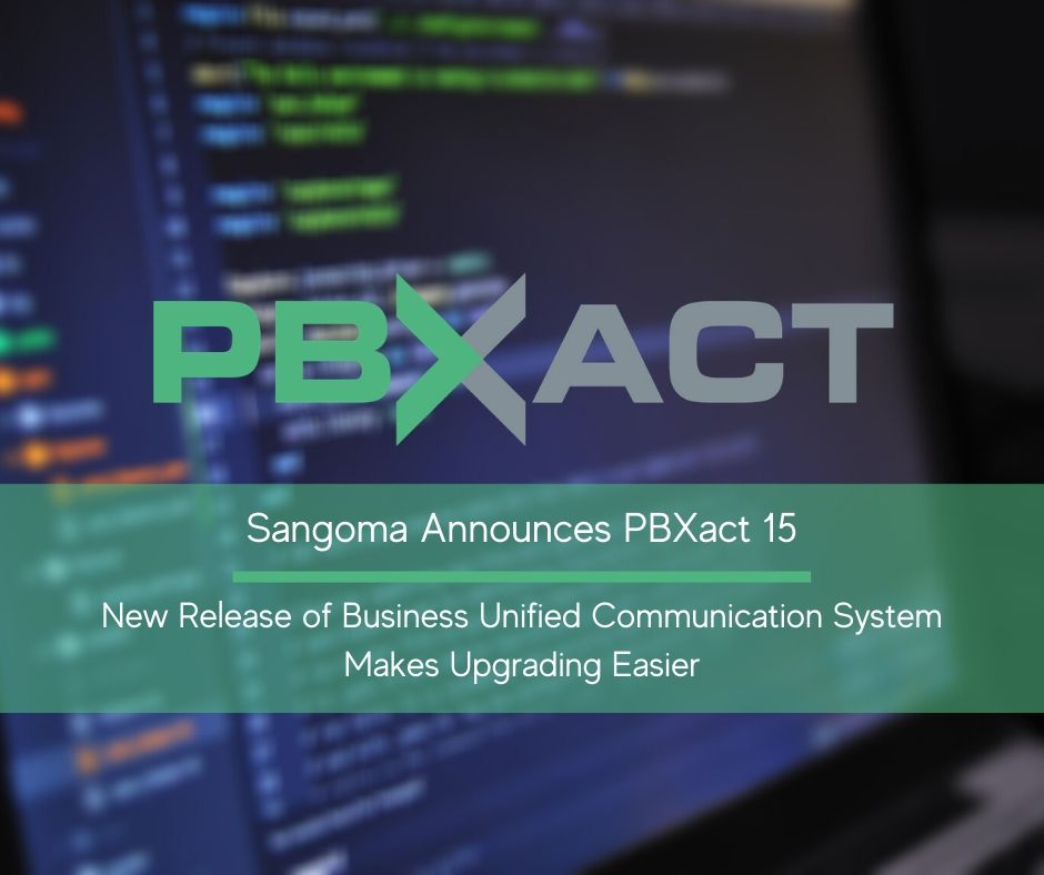 Sangoma Announces PBXACT 15