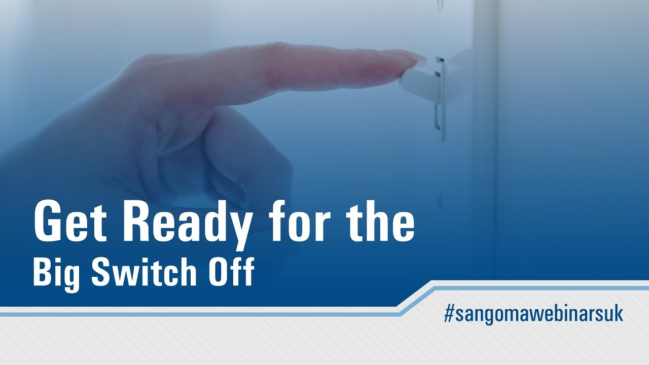Get Ready for the Big Switch Off - UK - Webinar