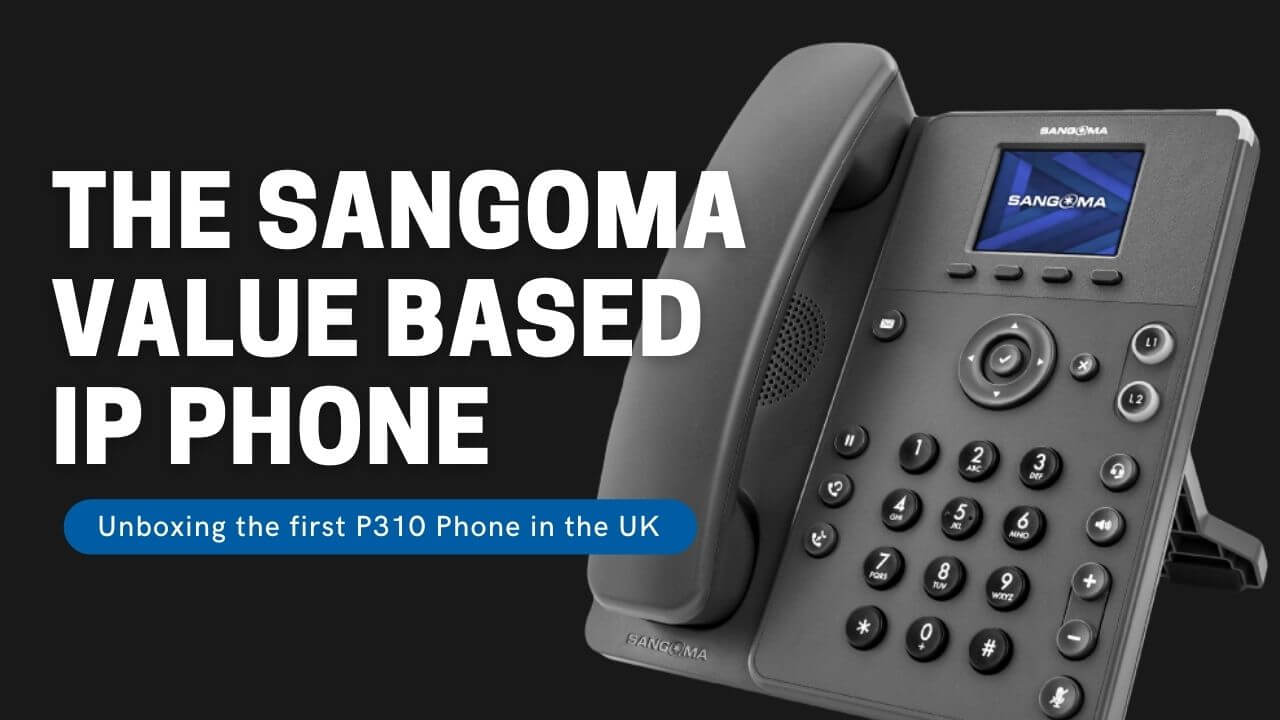 The Sangoma Value Based IP Phone - Video Thumbnail - Unboxing the first p310/p315 in the UK